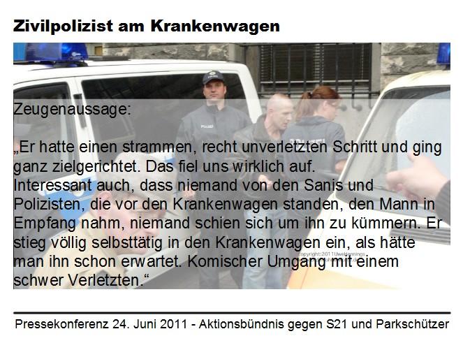 Stuttgart 21: Zivilpolizist I im Krankenwagen, Zeugenaussage