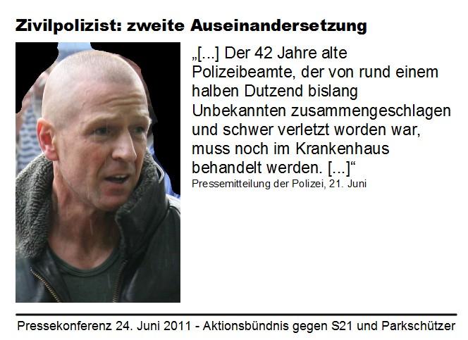 Stuttgart 21: Zivilpolizist I und Darstellung der Polizei über Gesundheitszustand
