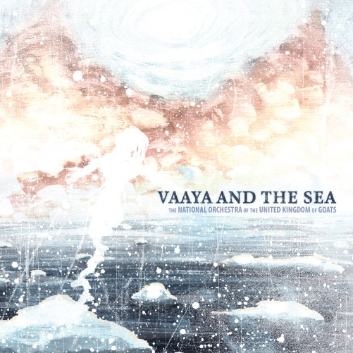 """Das neue Album von The National Orchestra of the United Kingdom of Goats: """"Vaaya and the Sea"""""""