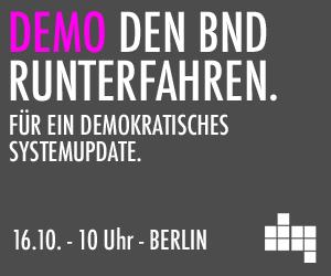 Den BND runterfahren - Demonstration am 16. Oktober 2014 in Berlin